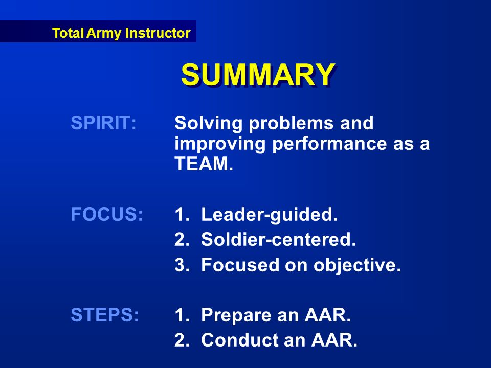 Total Army Instructor SUMMARY SPIRIT:Solving problems and improving performance as a TEAM.
