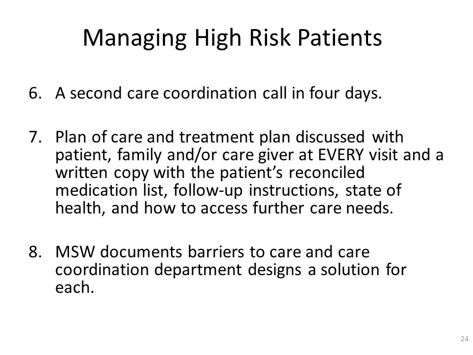 Managing High Risk Patients 6.A second care coordination call in four days.