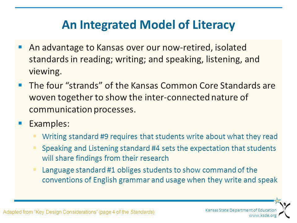 Kansas State Department of Education www.ksde.org An Integrated Model of Literacy An advantage to Kansas over our now-retired, isolated standards in r