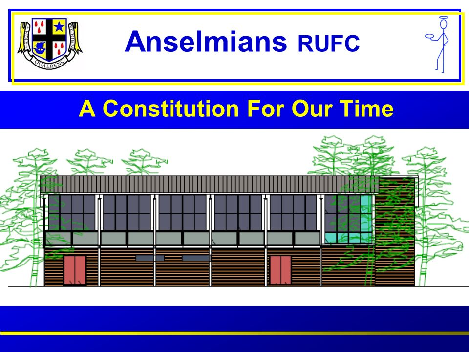 Anselmians RUFC Why Change the Constitution.