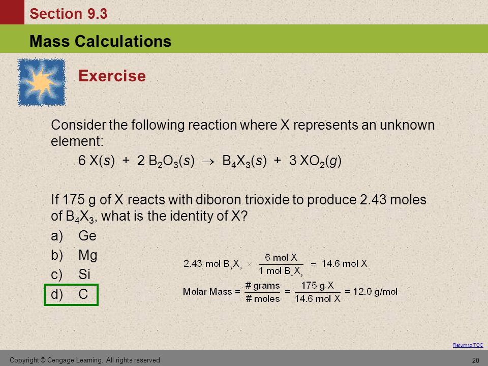 Section 9.3 Return to TOC Mass Calculations Copyright © Cengage Learning. All rights reserved 20 Exercise Consider the following reaction where X repr