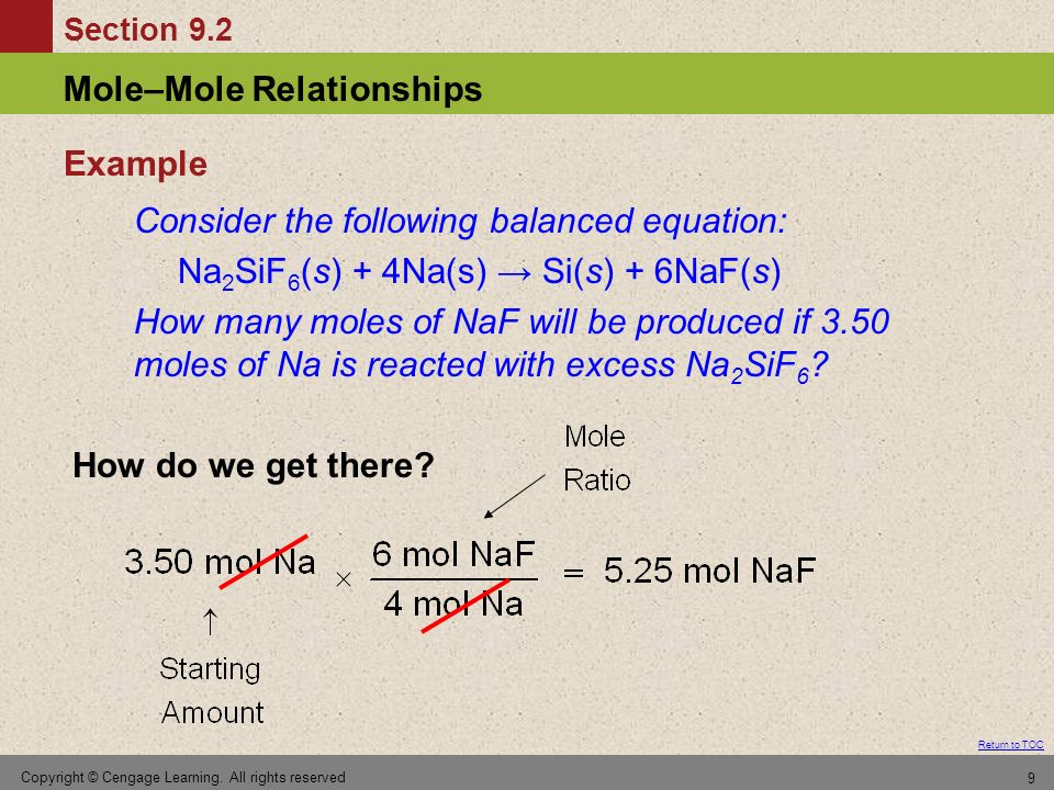 Section 9.2 Return to TOC Mole–Mole Relationships Copyright © Cengage Learning. All rights reserved 9 Consider the following balanced equation: Na 2 S