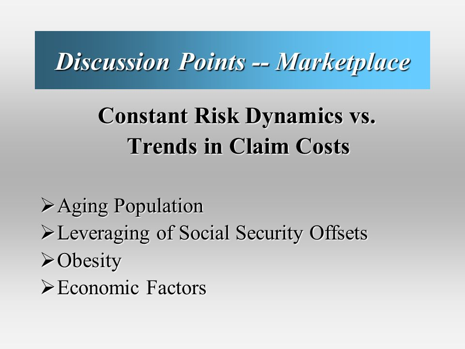 Discussion Points -- Marketplace Constant Risk Dynamics vs.