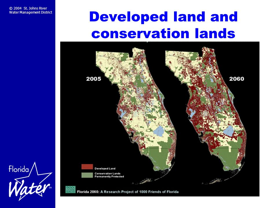 © 2004 St. Johns River Water Management District Developed land and conservation lands