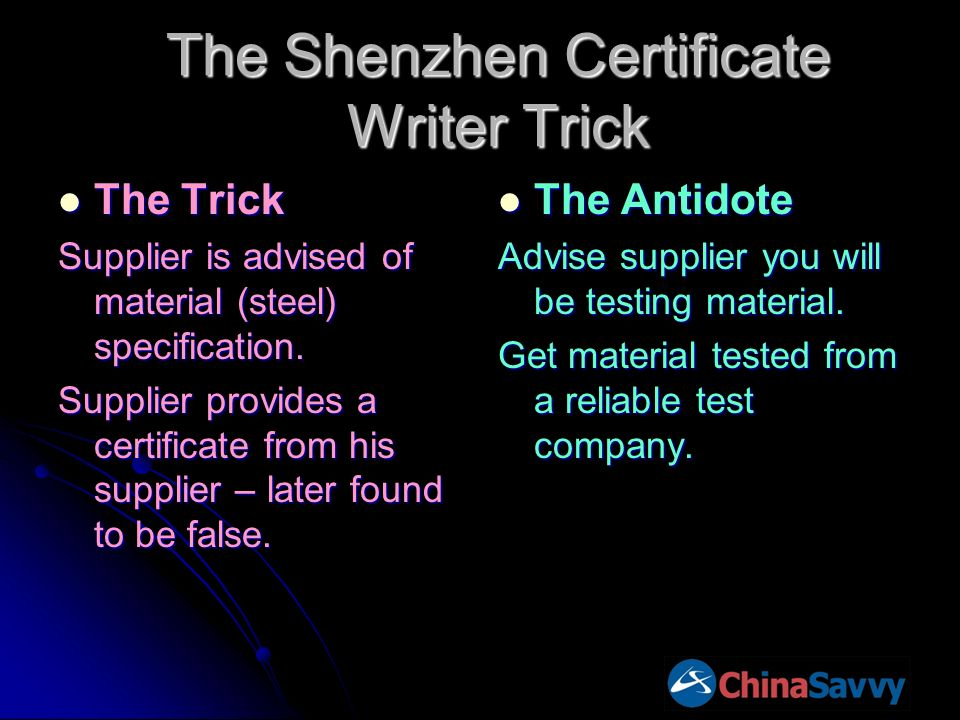 The Shenzhen Certificate Writer Trick The Trick The Trick Supplier is advised of material (steel) specification. Supplier provides a certificate from