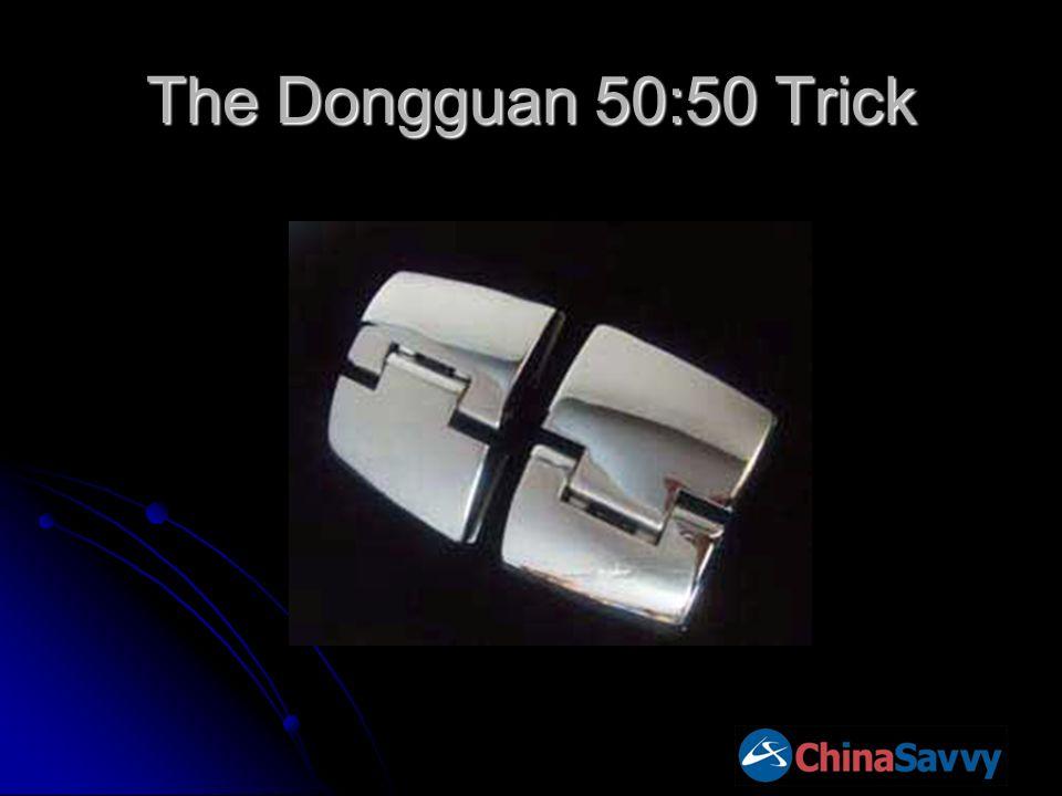 The Dongguan 50:50 Trick