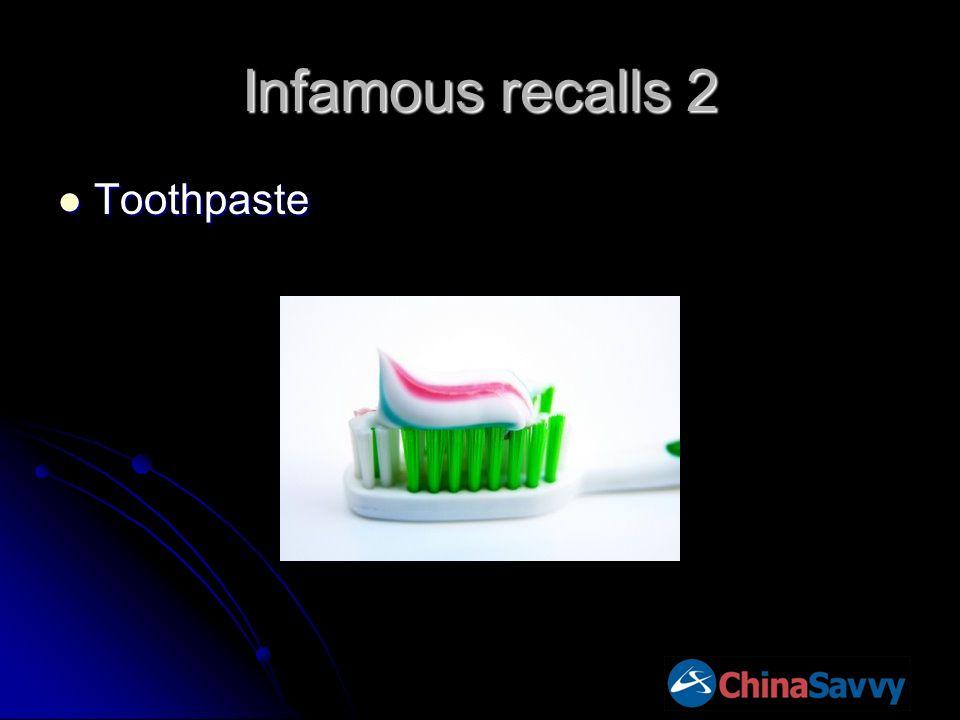 Infamous recalls 2 Toothpaste Toothpaste