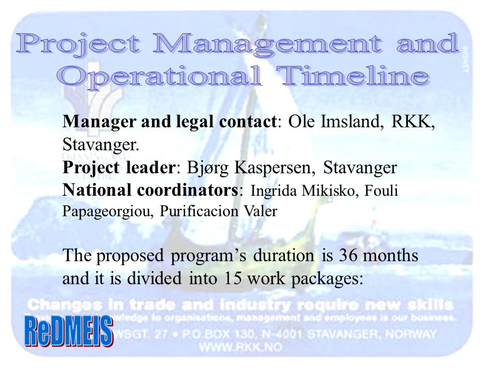 Manager and legal contact: Ole Imsland, RKK, Stavanger.