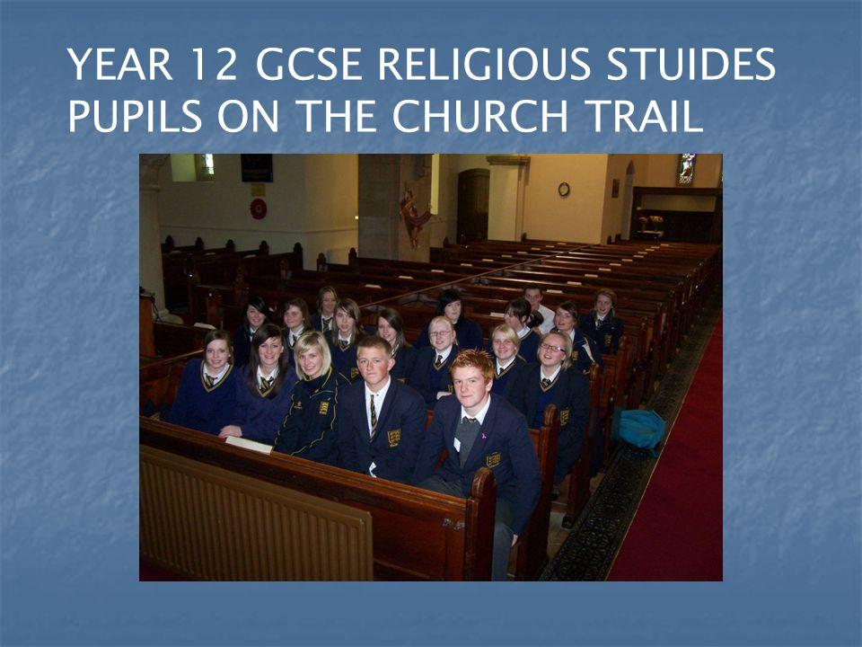 YEAR 12 ON THE CHURCH TRAIL