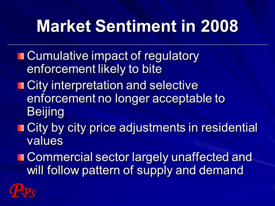 PPSPPS Market Sentiment in 2008 Cumulative impact of regulatory enforcement likely to bite City interpretation and selective enforcement no longer acc