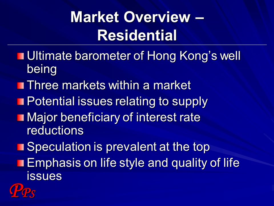 PPSPPS Market Overview – Residential Ultimate barometer of Hong Kongs well being Three markets within a market Potential issues relating to supply Maj