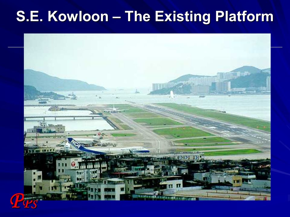 PPSPPS S.E. Kowloon – The Existing Platform