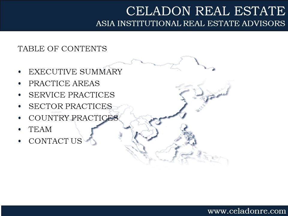 Gvmk,bj. TABLE OF CONTENTS EXECUTIVE SUMMARY PRACTICE AREAS SERVICE PRACTICES SECTOR PRACTICES COUNTRY PRACTICES TEAM CONTACT US CELADON REAL ESTATE A