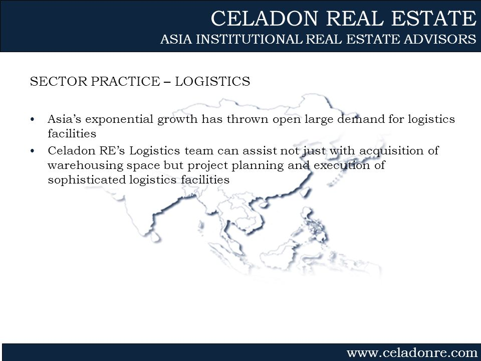 Gvmk,bj. SECTOR PRACTICE – LOGISTICS Asias exponential growth has thrown open large demand for logistics facilities Celadon REs Logistics team can ass