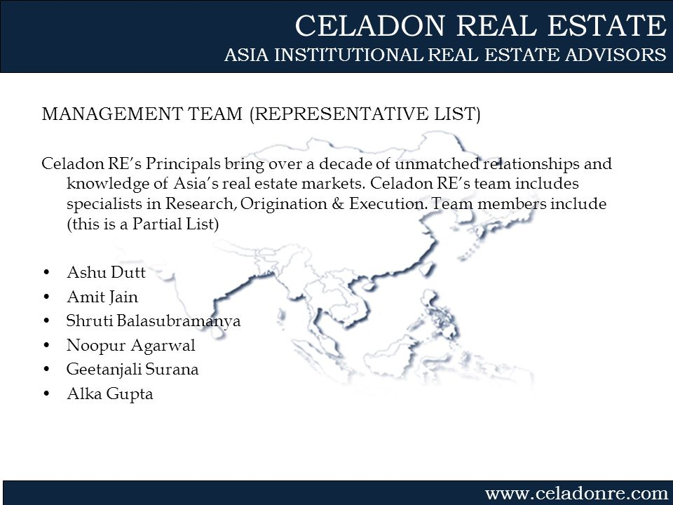 Gvmk,bj. MANAGEMENT TEAM (REPRESENTATIVE LIST) Celadon REs Principals bring over a decade of unmatched relationships and knowledge of Asias real estat