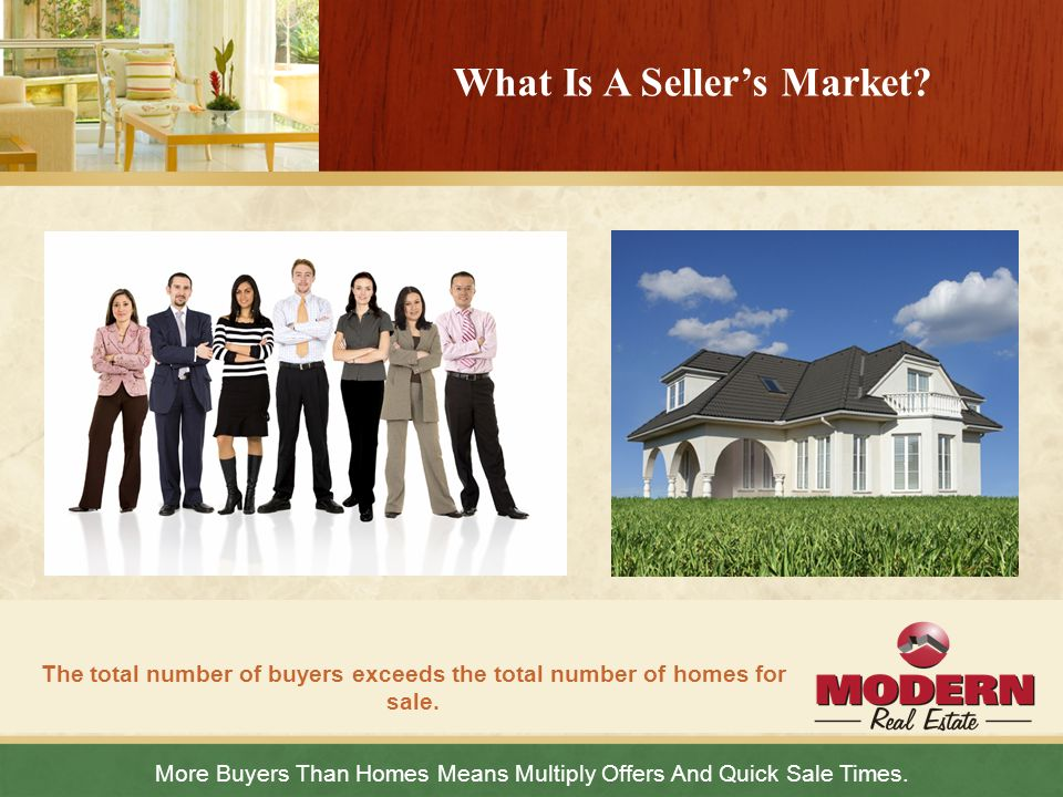 More Buyers Than Homes Means Multiply Offers And Quick Sale Times. The total number of buyers exceeds the total number of homes for sale. What Is A Se