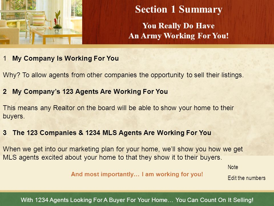 Section 1 Summary You Really Do Have An Army Working For You! With 1234 Agents Looking For A Buyer For Your Home… You Can Count On It Selling! And mos