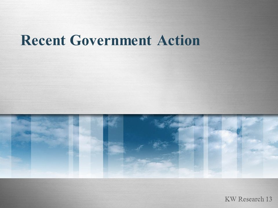 KW Research 13 Recent Government Action