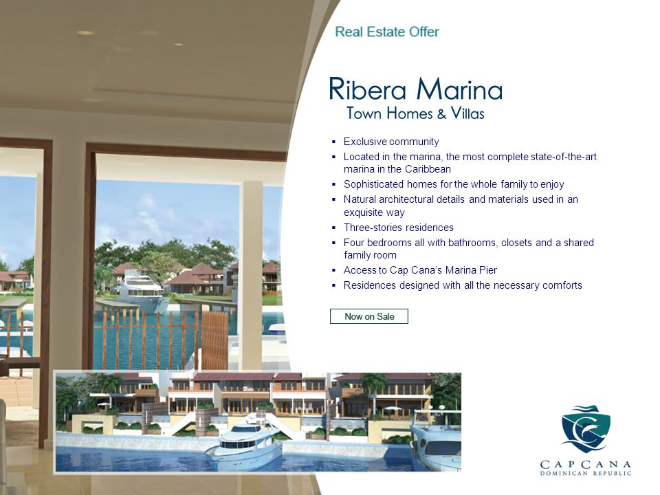 Exclusive community Located in the marina, the most complete state-of-the-art marina in the Caribbean Sophisticated homes for the whole family to enjo