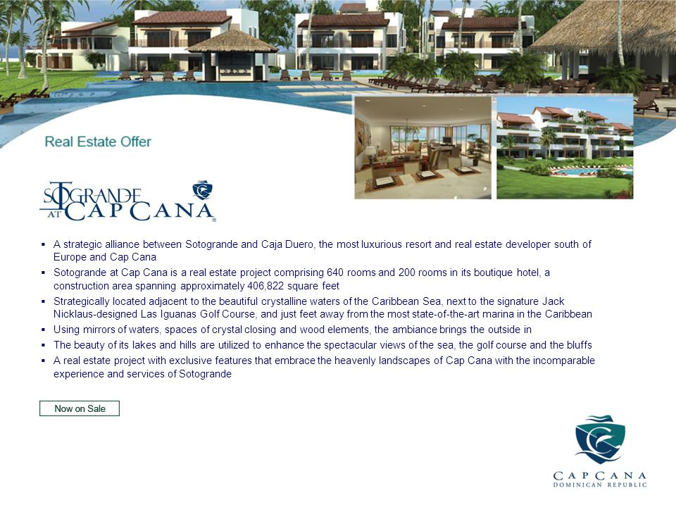 A strategic alliance between Sotogrande and Caja Duero, the most luxurious resort and real estate developer south of Europe and Cap Cana Sotogrande at