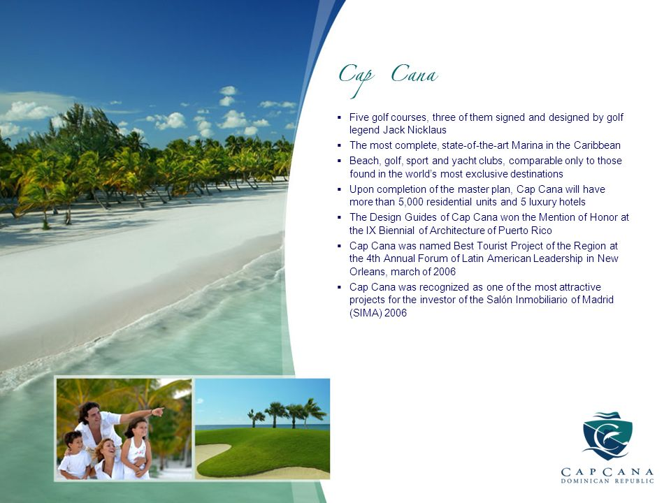 Five golf courses, three of them signed and designed by golf legend Jack Nicklaus The most complete, state-of-the-art Marina in the Caribbean Beach, g