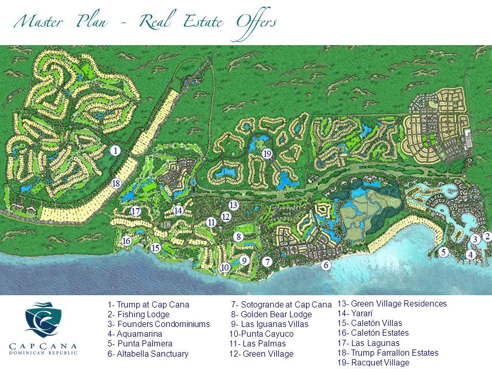 1- Trump at Cap Cana 2- Fishing Lodge 3- Founders Condominiums 4- Aquamarina 5- Punta Palmera 6- Altabella Sanctuary 7- Sotogrande at Cap Cana 8- Gold