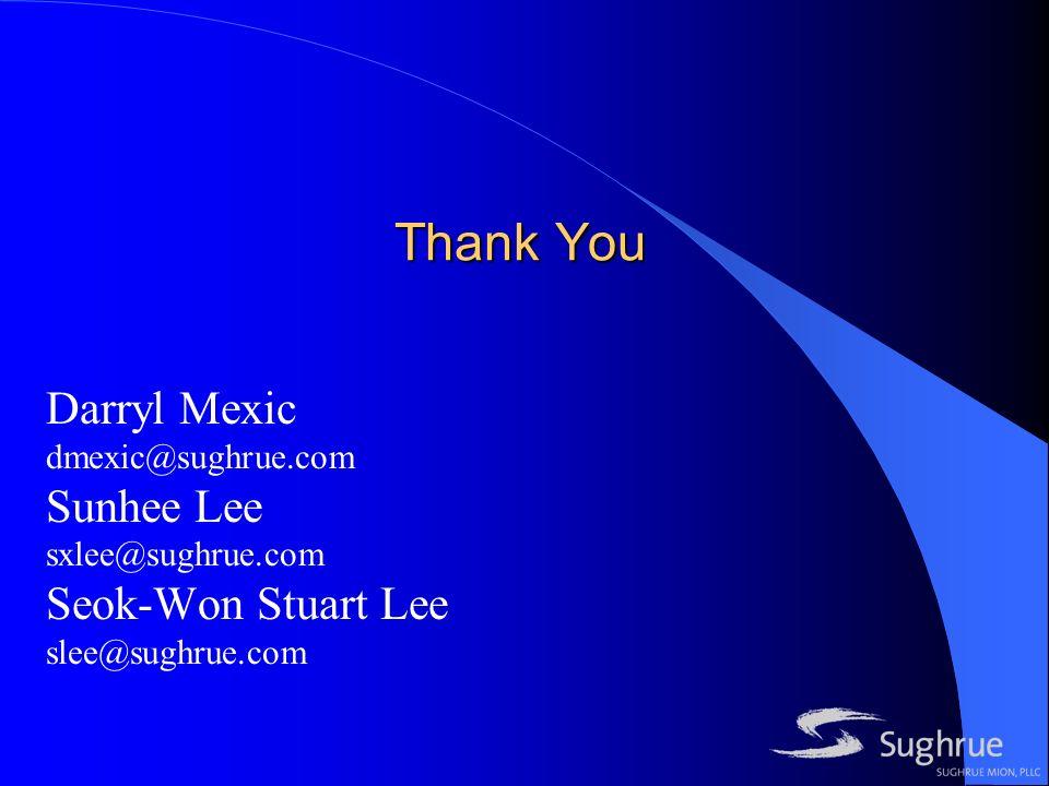 Thank You Darryl Mexic dmexic@sughrue.com Sunhee Lee sxlee@sughrue.com Seok-Won Stuart Lee slee@sughrue.com