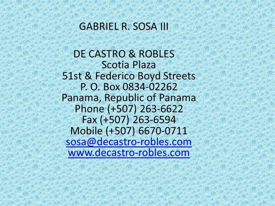 GABRIEL R. SOSA III DE CASTRO & ROBLES Scotia Plaza 51st & Federico Boyd Streets P.