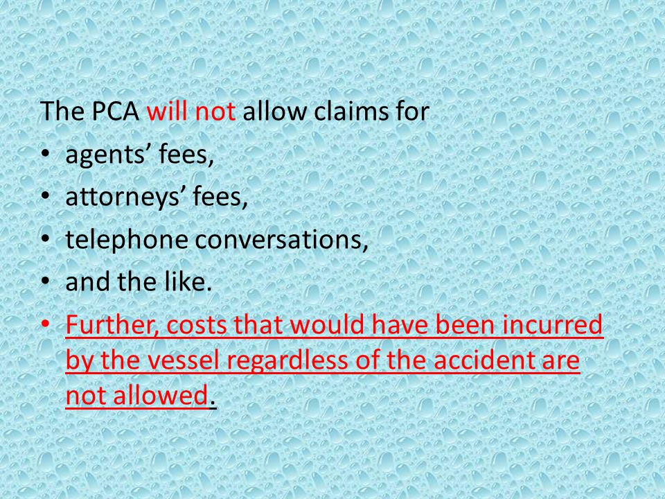 The PCA requires proof that every item being claimed was: 1)related to the accident; and 2)paid for (this is shown by presenting the PCA with copies of cancelled checks, bank wire transfers, or any other affirmative proof of payment)