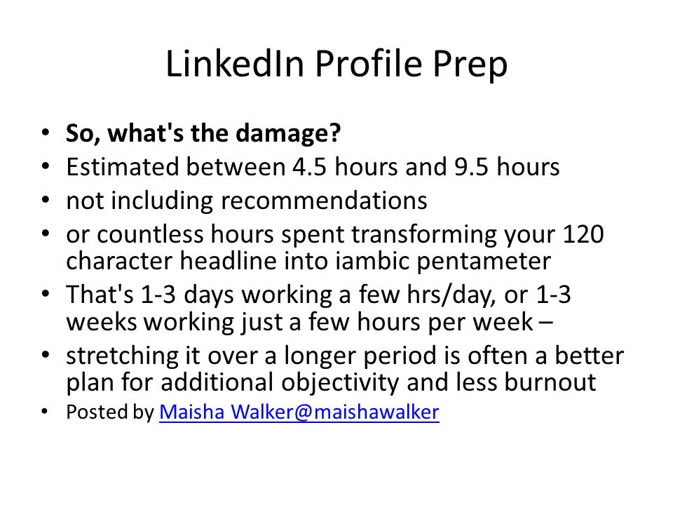 LinkedIn Profile Prep So, what s the damage.