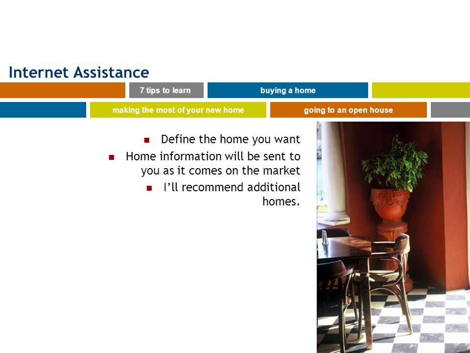 www.tuscanyRE.com Internet Assistance Define the home you want Home information will be sent to you as it comes on the market Ill recommend additional
