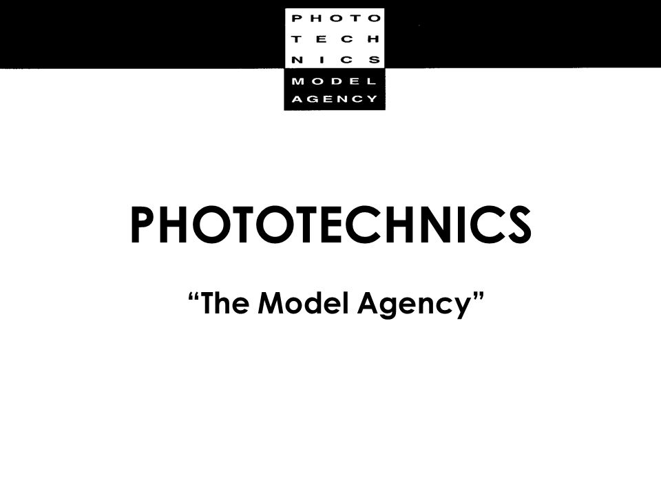 PHOTOTECHNICS The Model Agency