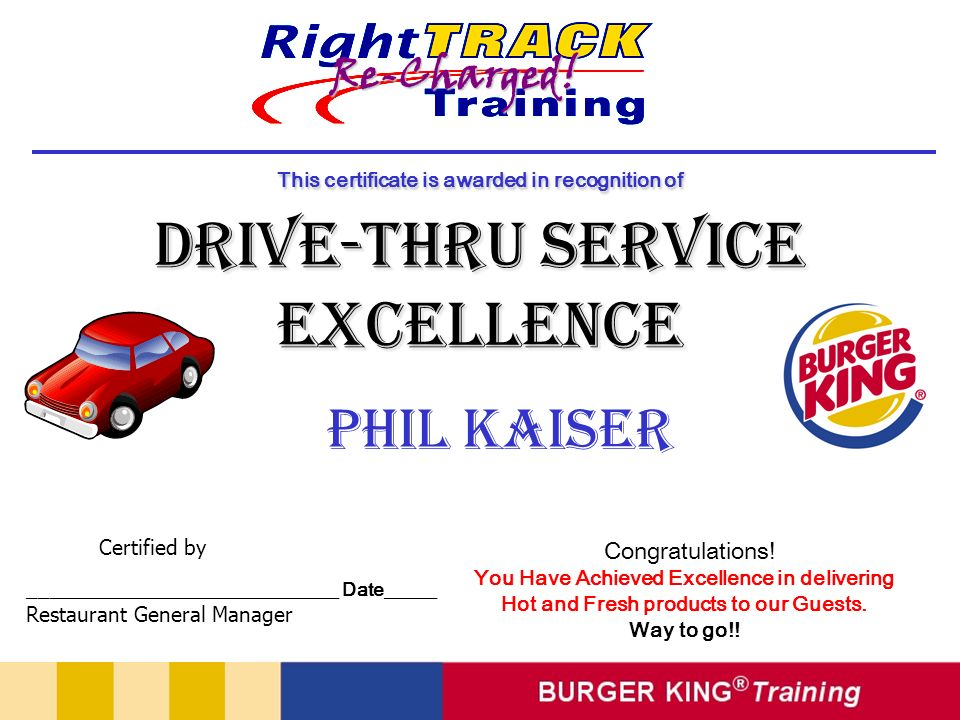 Phil Kaiser Congratulations! You Have Achieved Excellence in delivering Hot and Fresh products to our Guests. Way to go!! This certificate is awarded