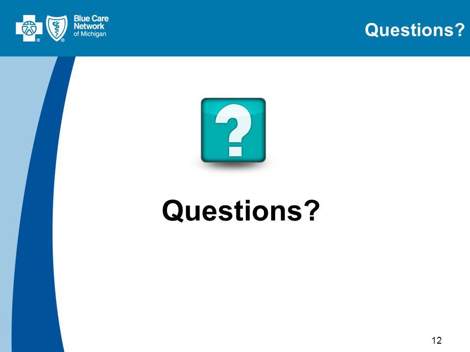 12 Questions?