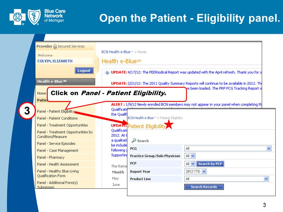 3 Open the Patient - Eligibility panel. 3 Click on Panel - Patient Eligibility.