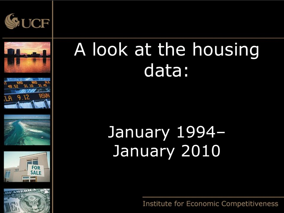 A look at the housing data: January 1994– January 2010