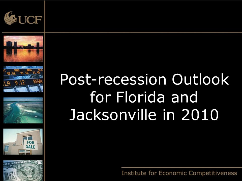 Post-recession Outlook for Florida and Jacksonville in 2010