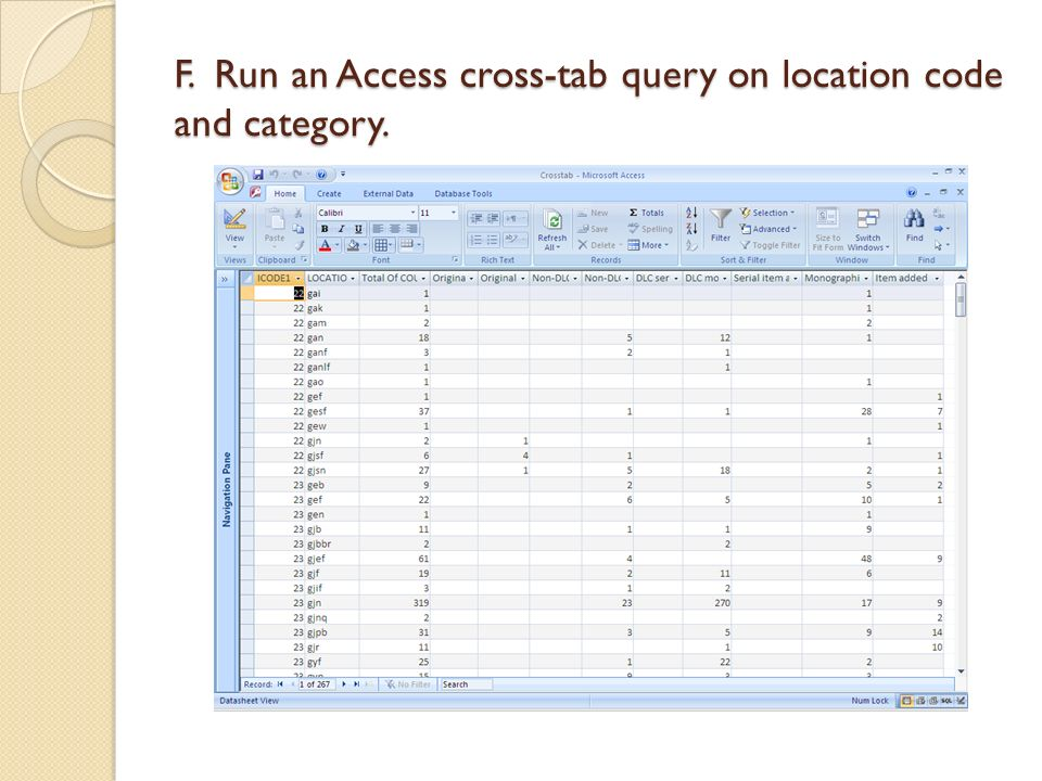 F. Run an Access cross-tab query on location code and category.