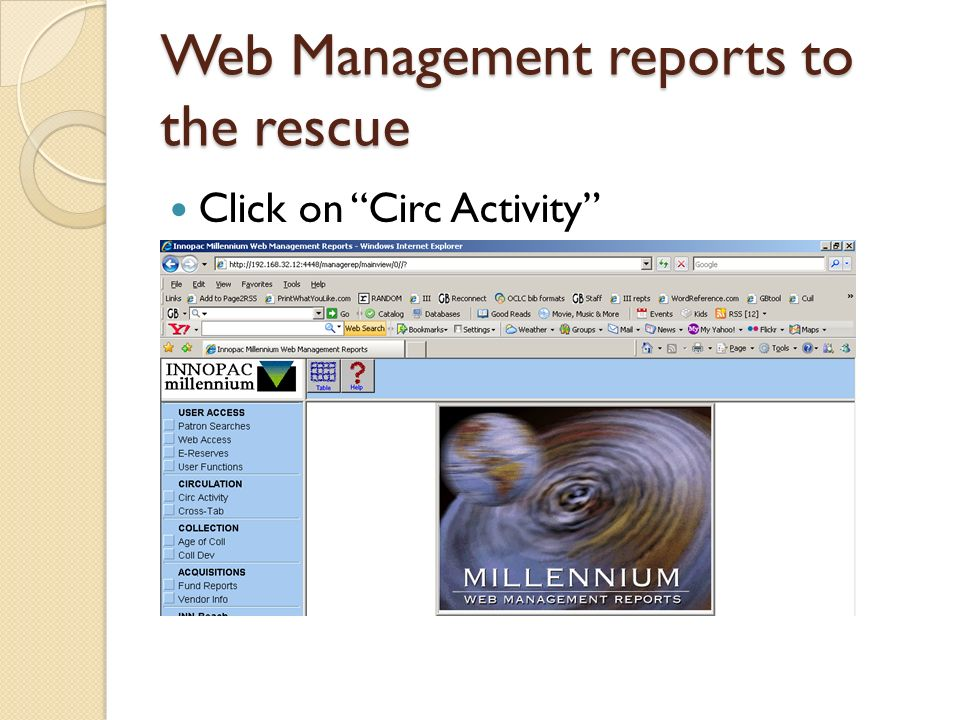 Web Management reports to the rescue Click on Circ Activity