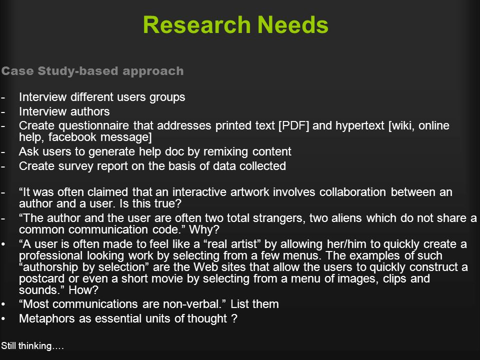 Research Needs Case Study-based approach -Interview different users groups -Interview authors -Create questionnaire that addresses printed text [PDF]
