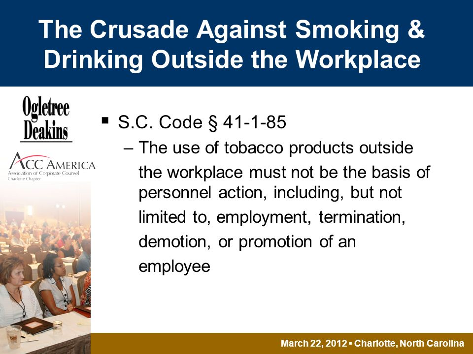 March 22, 2012 Charlotte, North Carolina The Crusade Against Smoking & Drinking Outside the Workplace S.C.