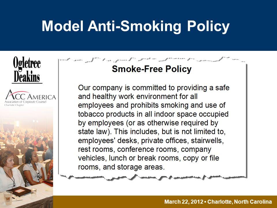 March 22, 2012 Charlotte, North Carolina Model Anti-Smoking Policy