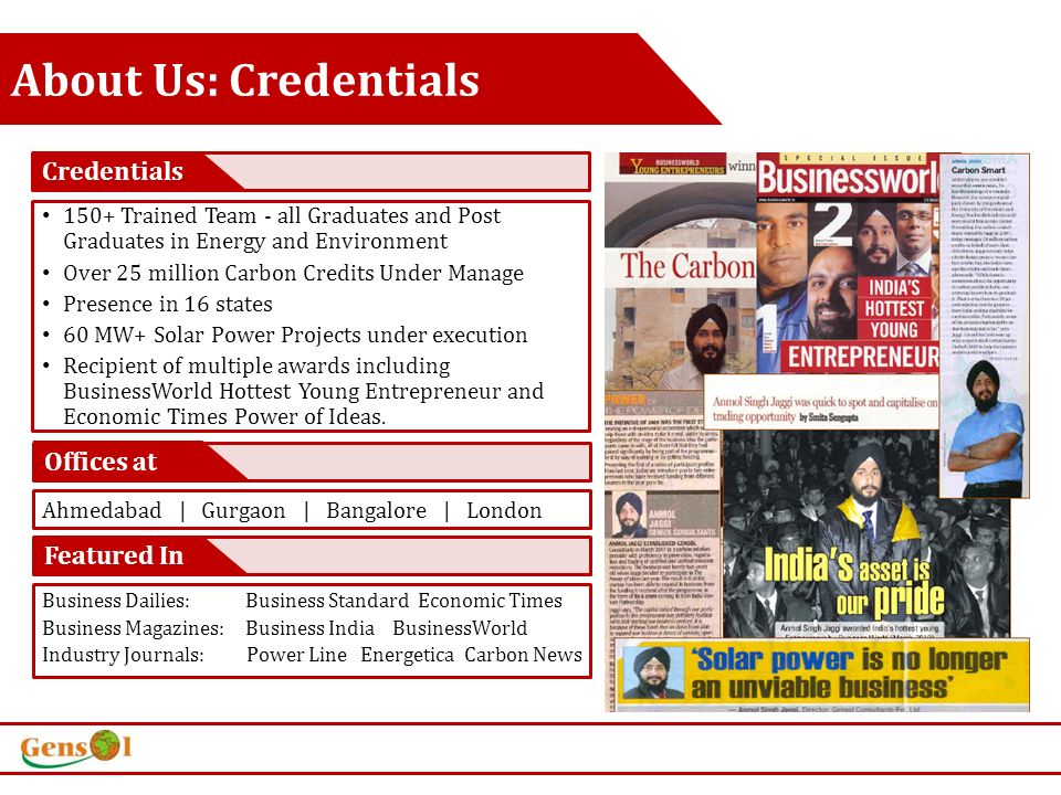 Featured In Offices at Credentials 150+ Trained Team - all Graduates and Post Graduates in Energy and Environment Over 25 million Carbon Credits Under