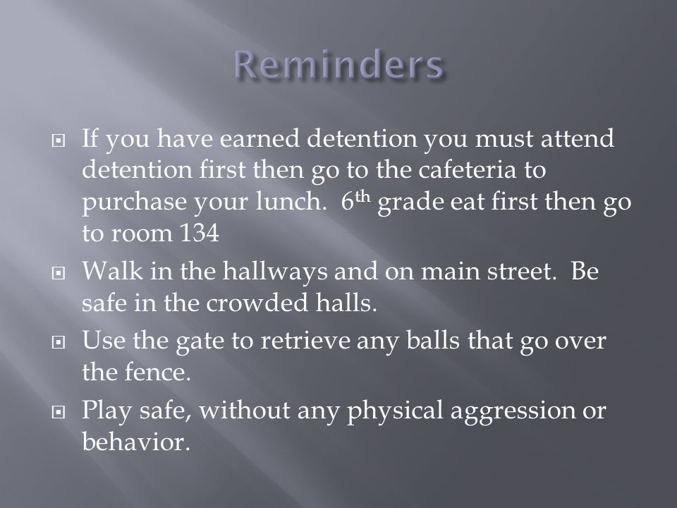If you have earned detention you must attend detention first then go to the cafeteria to purchase your lunch.