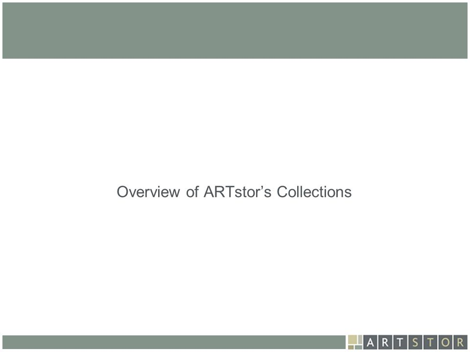 Overview of ARTstors Collections