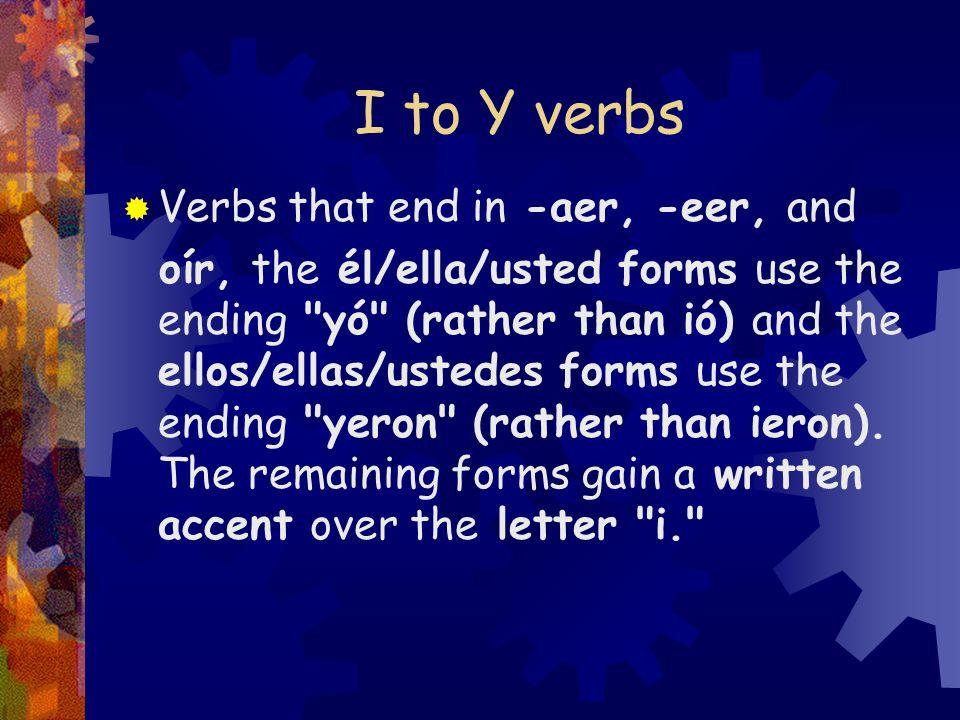 1 El pretérito de los verbos I to Y y algunos irregulares