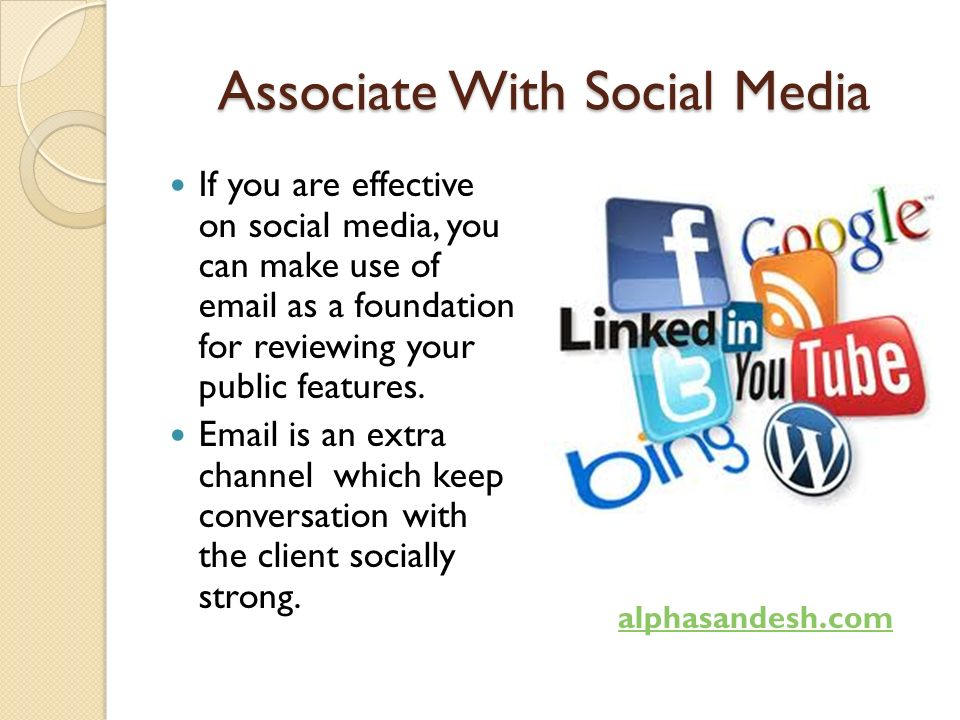 Associate With Social Media If you are effective on social media, you can make use of  as a foundation for reviewing your public features.