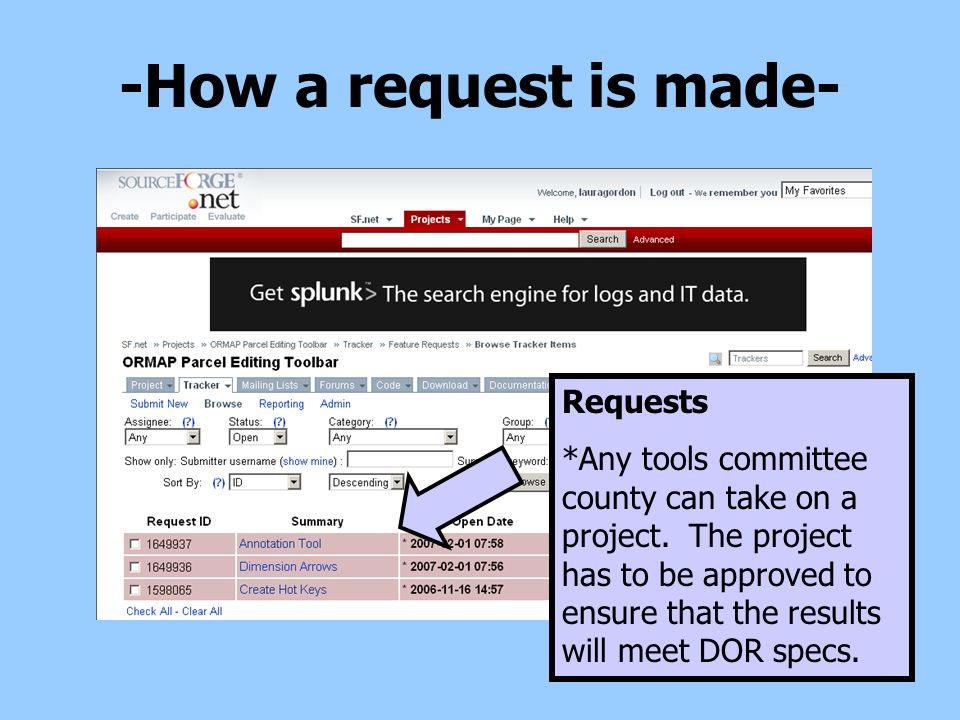 -How a request is made- Requests *Any tools committee county can take on a project. The project has to be approved to ensure that the results will mee