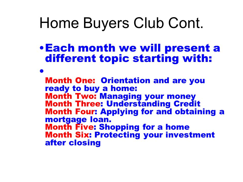 Home Buyers Club Cont.
