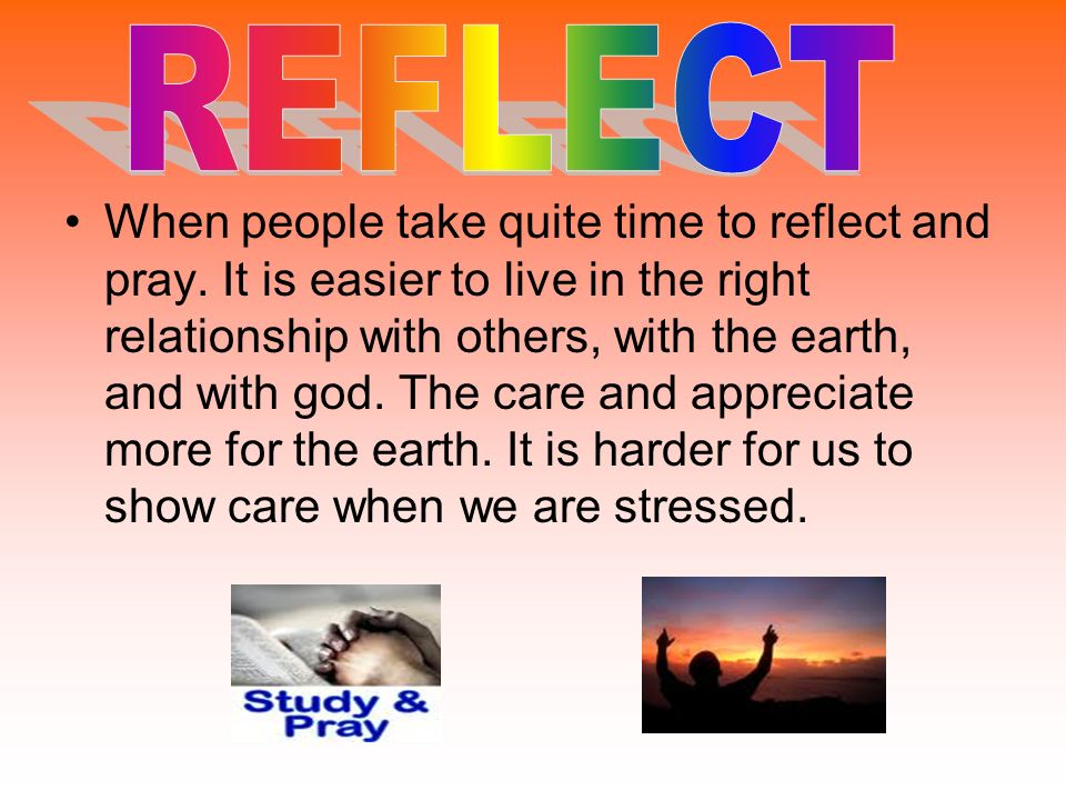 When people take quite time to reflect and pray.